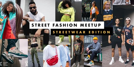 Street Fashion Meetup: Streetwear Edition tickets