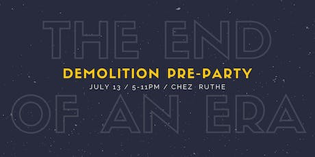 End-of-an-Era Demolition Party tickets
