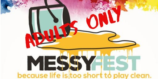 Messy Fest for Adults 2019