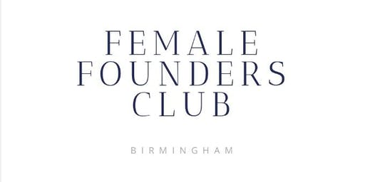 Female Founders Club- Birmingham