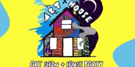 ArtHouse : Art Show + Mansion Party  tickets