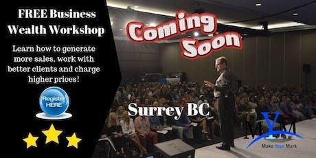"""Mastering Your Business For Maximum Profit & Success"" Surrey BC Canada tickets"