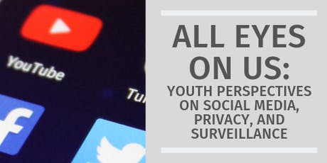 All Eyes on Us: Youth Perspectives on Social Media, Privacy, & Surveillance tickets