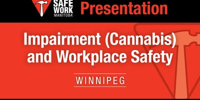 Impairment (Cannabis) and Workplace Safety  - Winnipeg, MB