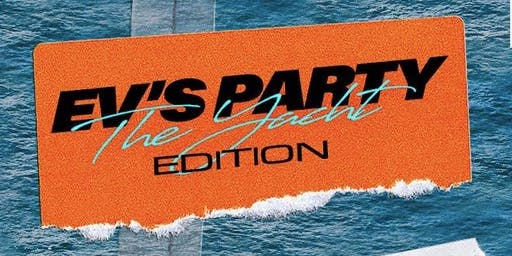 Ev's Party The Yacht Edition