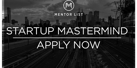 Launching the Melbourne Startup Mastermind to help founders build a sustainable business model tickets
