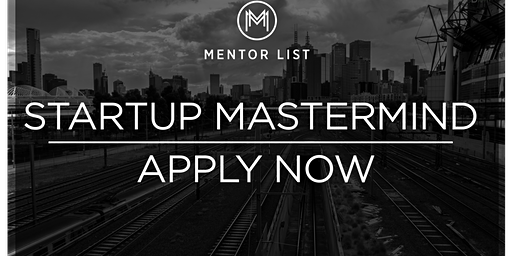 Launching the Melbourne Startup Mastermind to help founders build a sustainable business model
