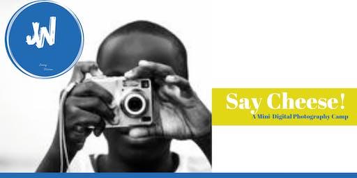 Say Cheese- A Mini Digital Photography Camp