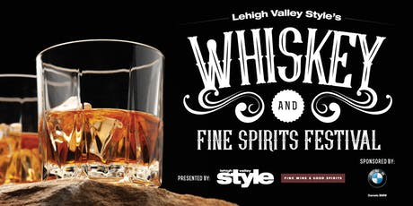 Lehigh Valley Style's Whiskey and Fine Spirits Festival tickets