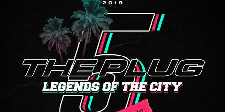 The Plug 5: Legends of The City tickets