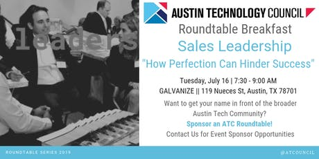 Austin Technology Council Roundtable: Sales Leadership || Jul 16 tickets