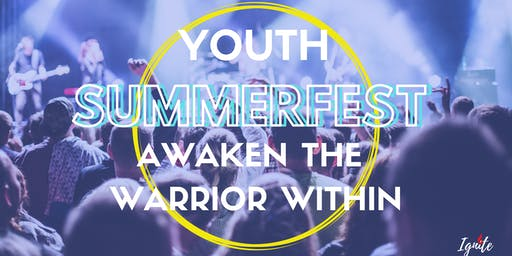 Youth Summerfest Awaken the warrior within