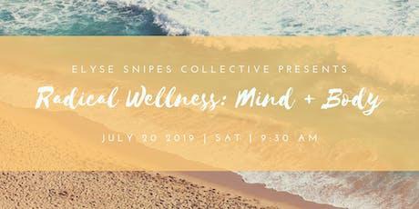 Radical Wellness: Mind+Body tickets