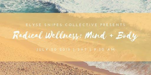 Radical Wellness: Mind+Body