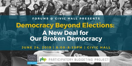 Democracy Beyond Elections: A New Deal for Our Broken Democracy tickets