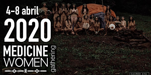 Medicine Women Gathering 2020 - 4 a 8 de abril