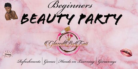 GlazedbyTraii Beauty Party tickets