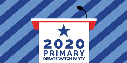 2020 Democratic Primary Debate Watch Party Night 1