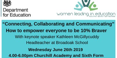 """Connecting, Collaborating and Communicating"" How to empower everyone to be 10% Braver"