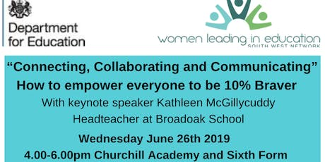 """Connecting, Collaborating and Communicating"" How to empower everyone to be 10% Braver tickets"