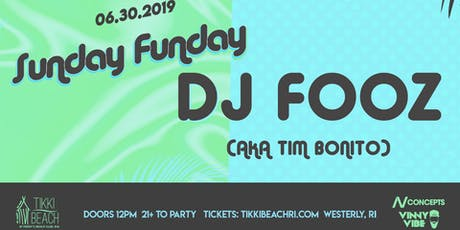 SUNDAY FUNDAY ft. DJ Fooz at Tikki Beach | 6.30.19 tickets