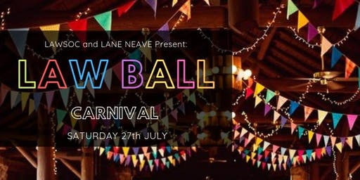 "LAWSOC and LANE NEAVE Present LAW BALL ""Carnival"""