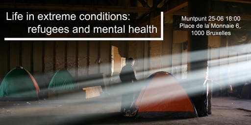 Life in extreme conditions: refugees and mental health