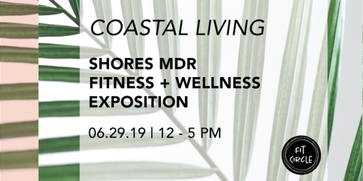 Fitness + Wellness Expo Hosted by Shores Marina del Rey and Fit Circle
