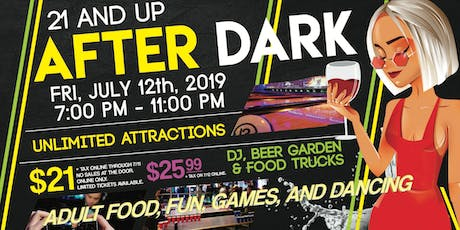 After Dark July (21 & over) tickets