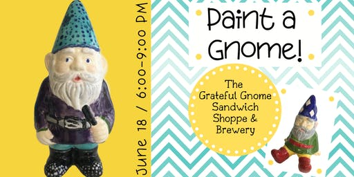Paint a Gnome at The Grateful Gnome (6/18)