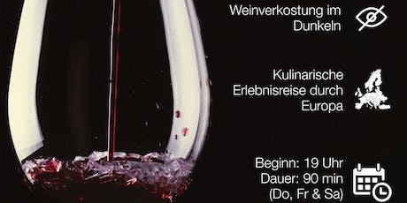 Dunkeltrunk. Weinverkostung in der Dunkelheit  Tickets