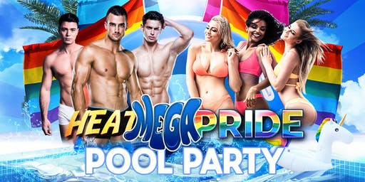 HEAT - MEGA Pride Pool Party and Water Land