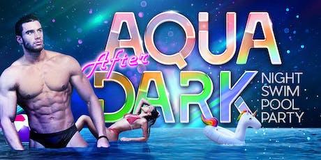 AQUA After Dark tickets