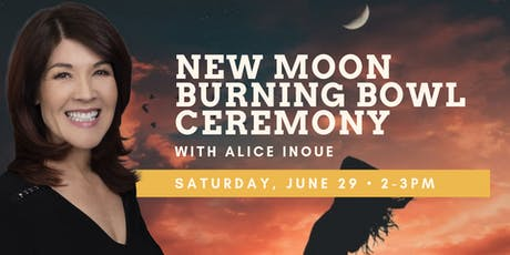 New Moon Burning Bowl Ceremony with Alice Inoue tickets