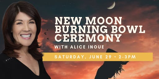 New Moon Burning Bowl Ceremony with Alice Inoue