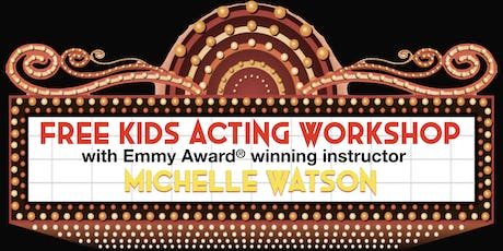 The Watson Academy - Free Kids Acting Workshop (Summer 2019) tickets