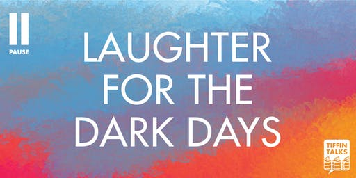 ISF2019: Tiffin Talks: Laughter for the Dark Days