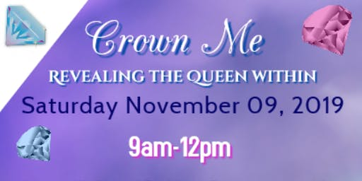 """""""Crown Me: Revealing the Queen Within"""" Women's Wellness Conference"""