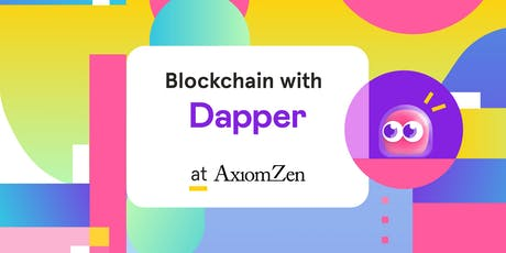 Blockchain with the Dapper Labs team @ Axiom Zen tickets
