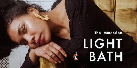 LIGHT BATH - THE IMMERSION tickets