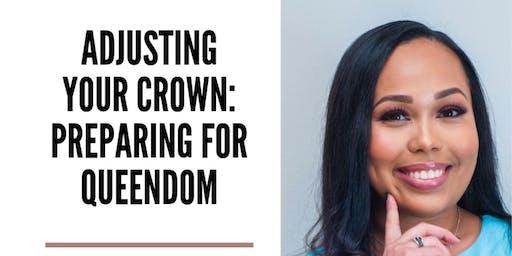 Adjusting your crown: Preparing for Queendom - Social Tea Atlanta