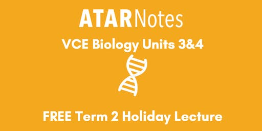 Biology Units 3&4 Term 2 Holiday Lecture - REPEAT 1