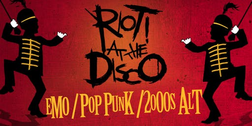 Riot At The Disco! - Emo & Pop Punk Party - Free w/ RSVP