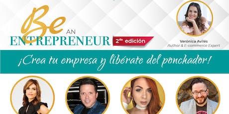 Be An Entrepreneur: Crea tu Empresa y Libérate del Ponchador entradas