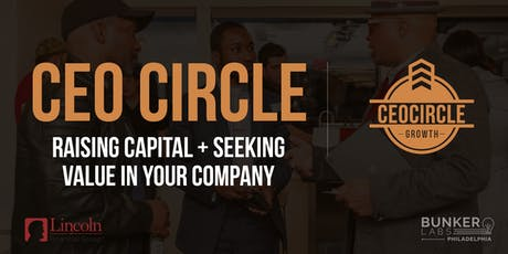 CEOCircle PHL Presents: Raising Capital & Seeking Value In Your Company tickets