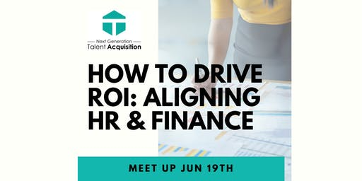 How to Drive ROI: Aligning HR & Finance