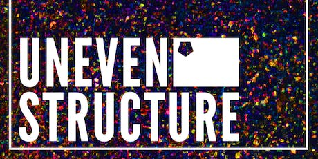 Uneven Structure tickets