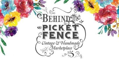 "Behind The Picket Fence ""Vintage & Handmade Marketplace"""