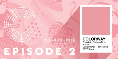 COLORWAY EPISODE 2 - FLAMINGO PINK tickets