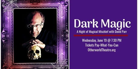 Dark Magic - A Night of Magical Mischief with David Parr tickets